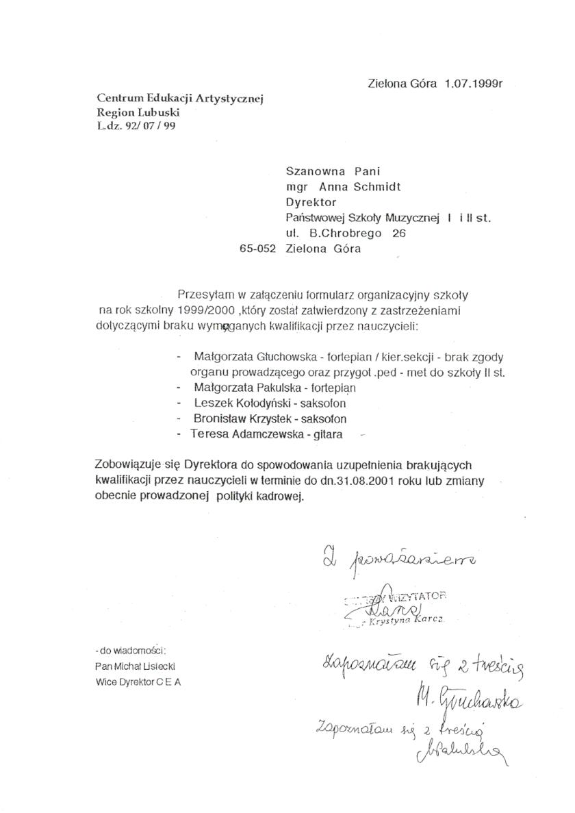 Pismo Krystyny Karcz, wizytator Centrum Edukacji Artystycznej wchodzącego w skład Ministerstwa Kultury, do Anny Schmidt, dyrektor Państwowej Szkoły Muzycznej w Zielonej Górze. Wizytator podważa kwalifikacje zawodowe Małgorzaty Głuchowskiej; czyniąc to w sposób bardzo niejasny.