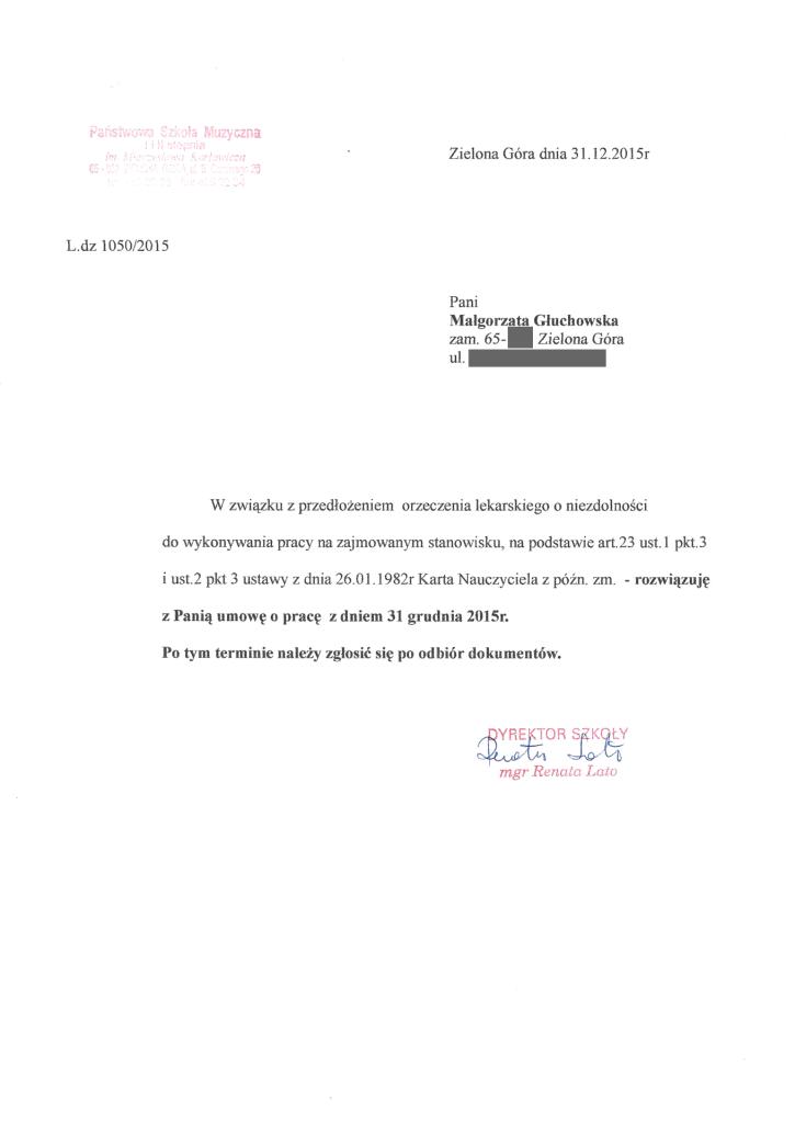 Wyrzucenie Małgorzaty Głuchowskiej z Pracy w Państwowej Szkole Muzycznej I i II stopnia w Zielonej Górze 31 grudnia 2015. Pismo podpisane przez dyrektor szkoły Renatę Lato.