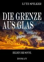 Die Grenze aus Glas - Helden der Sonne.