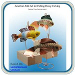 Folk art fish decoy carving instructions by Lora S Irish