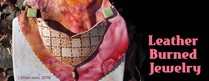 Leather Burned Jewelry