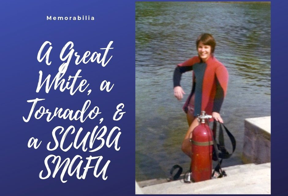 The Great White, a Tornado & a SCUBA SNAFU