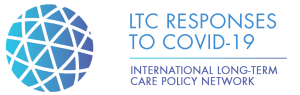 LTC RESPONSES TO COVID-19 - INTERNATIONAL LONG-TERM CARE POLICY NETWORK