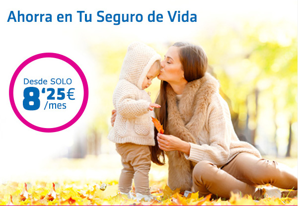 Ahorra en tu seguro de vida   Desde solo 8'25€/mes