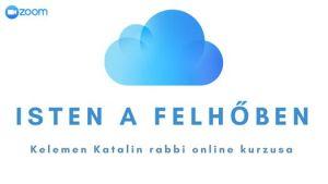Isten a felhőben • Kelemen Katalin rabbi online kurzusa