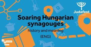 Soaring Hungarian synagouges – history and meaning (ENG)