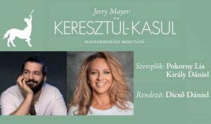 Jerry Mayer: Keresztül-kasul – Pokorny Lia, Király Dániel
