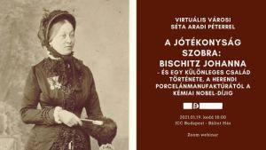 Virtuális városi séta Aradi Péter idegenvezetésével Bischitz Johanna nyomában