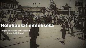 Holokauszt emlékséta Szegeden