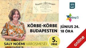 Körbe-körbe Budapesten 5. rész – Saly Noémi városmeséi