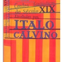 Contos fantásticos do século XIX escolhidos por Italo Calvino