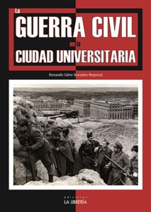 La Guerra Civil en la Ciudad Universitaria