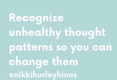 Mental Health Tip of the Day: Challenge unhealthy thoughts