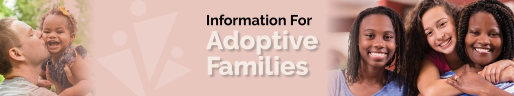 Information For Adoptive Families