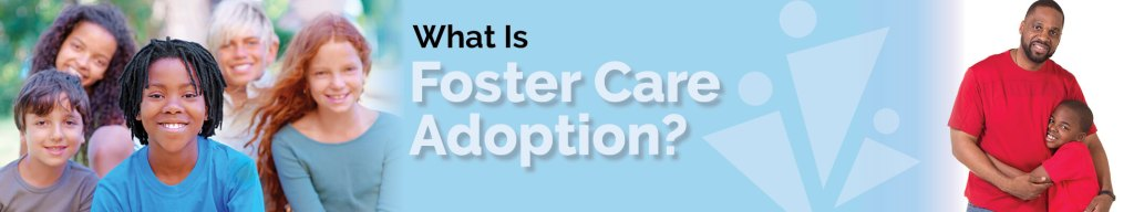 What is Foster Care Adoption