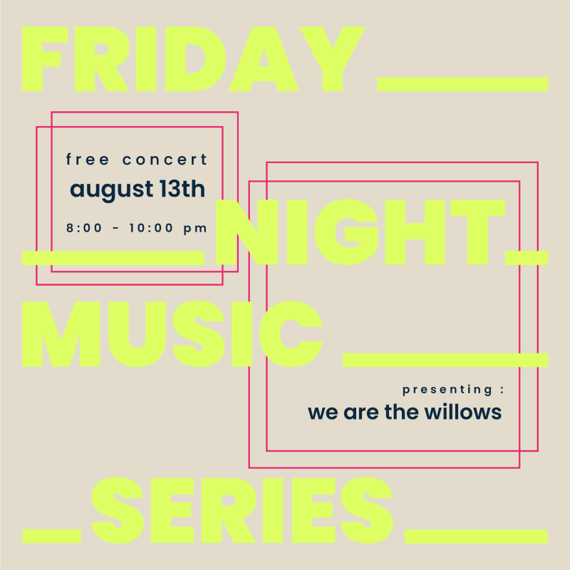 We are the Willows - Friday Night Music Series