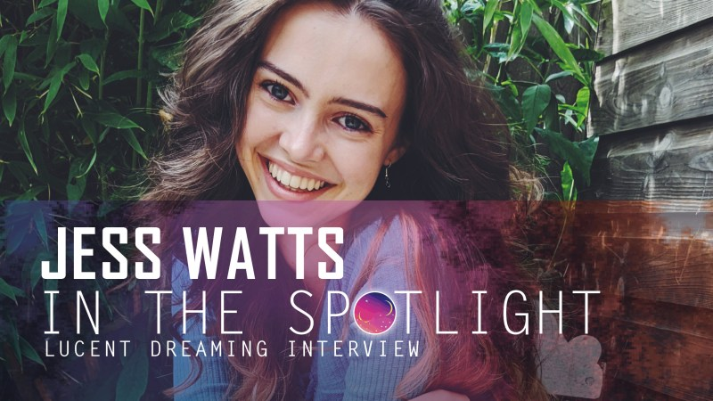 Jess Watts in the Spotlight interview with Lucent Dreaming