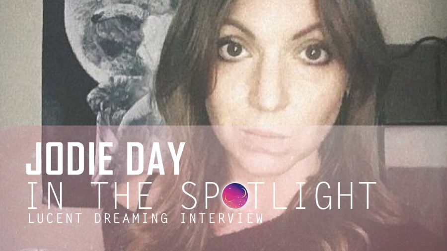 In the Spotlight interview with Jodie Day for Lucent Dreaming