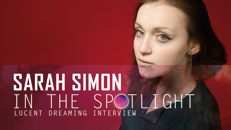 'In the Spotlight' interview with Sarah Simon for Lucent Dreaming