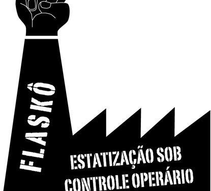 """Brasil: El control obrero y la lucha por la estatización contra la reaccionaria teoría de la """"economía solidaria"""" (Parte I)"""