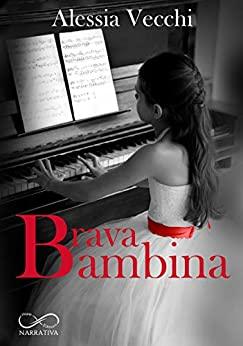 Brava Bambina, di Alessia Vecchi, Hope Edizioni, narrativa