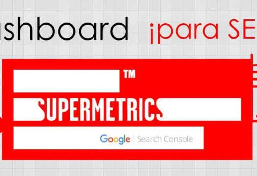 Dashboard para SEO con Supermetrics y Search Console