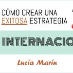 Cómo crear una estrategia exitosa de SEO Internacional: Escrito por Mayra Acosta en luciamarin.es