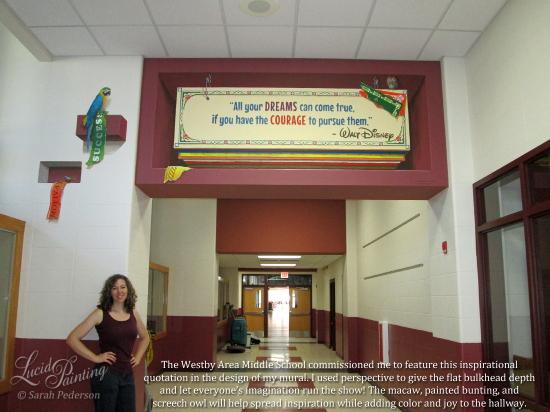 A large bulkhead in the Westby Middle School hallway is transformed with a mural! Sarah used perspective and color to add depth. An inspirational quotation is prominent, and it appears that other banners fill the space behind this one. A parrot and owl are included.