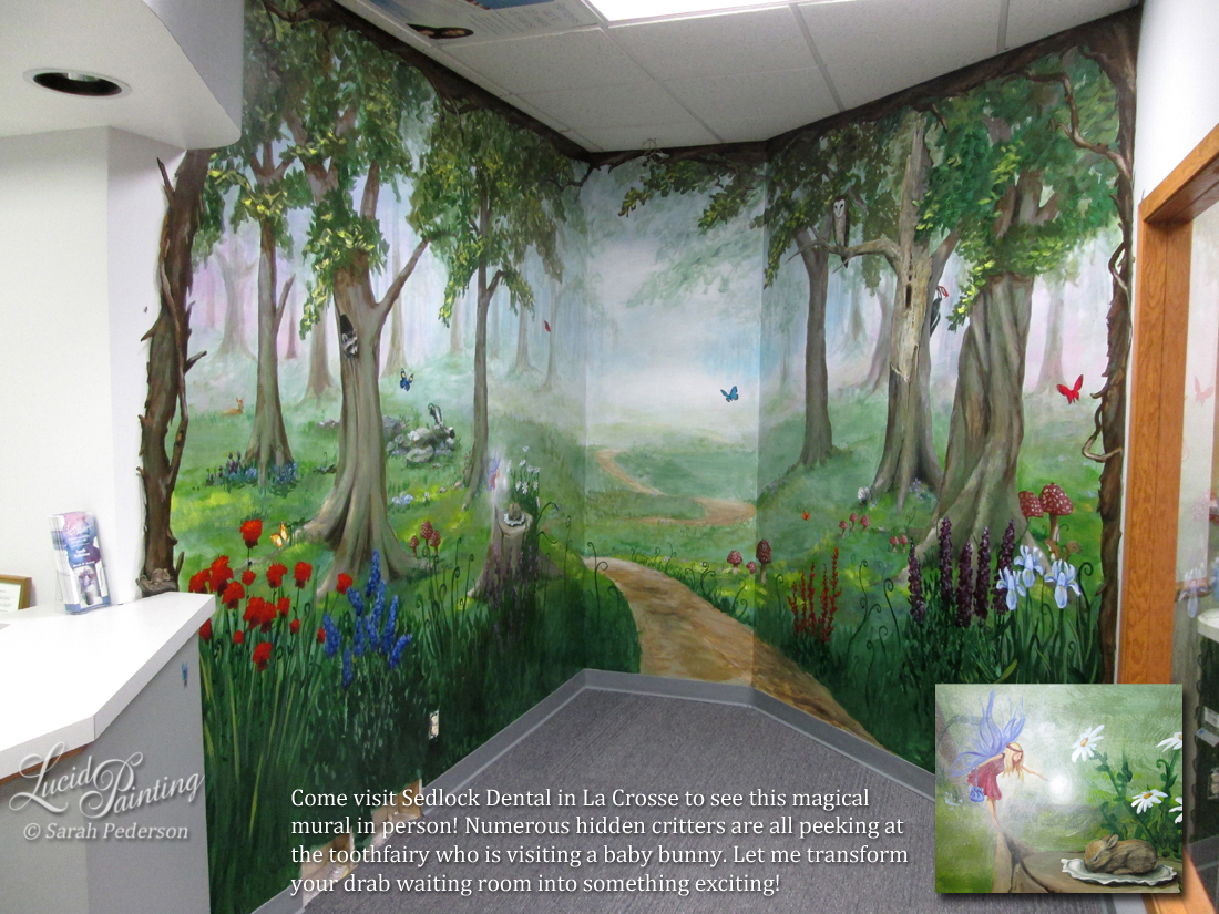 A brand new waiting room for this dentist is warm and inviting for kids and adults alike. A sleeping bunny is resting on a pillow on a stump, while the toothfairy arrives with her satchel and wand ready to make the switch. The magical forest disappears into the distance while animals watch from their hiding places. A raccoon, fawn, skunk, pileated woodpecker, and many other critters and butterflies are among the flowers.