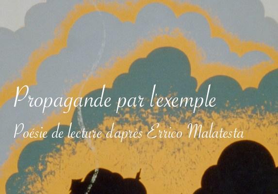 """Poésie de lecture """"Propagande par l'exemple"""" d'après Errico Malatesta"""