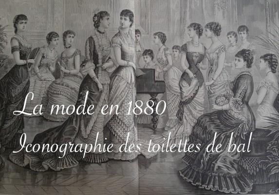 Iconographie des toilettes de bal en 1880 - Carnet de recherches de Lucie Choupaut