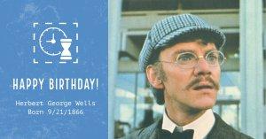 Happy B-day HG Wells