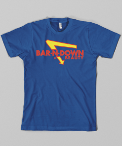 Bar-N-Down Beauty T-Shirt