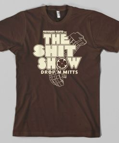 "Shit Show ""Drop'n Mitts"" T-Shirt"