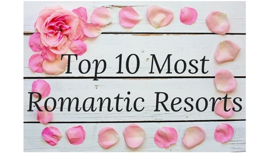 10 most romantic resorts