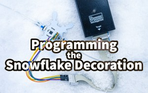 Programming the Snowflake Decoration