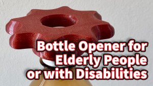 Bottle Opener for Elderly People or with Disabilities