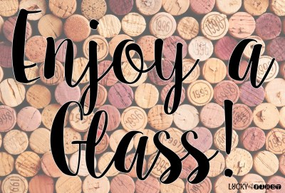 Enjoy a Glass of Wine   7 Ways to Stay Sane   Lucky to Be in First