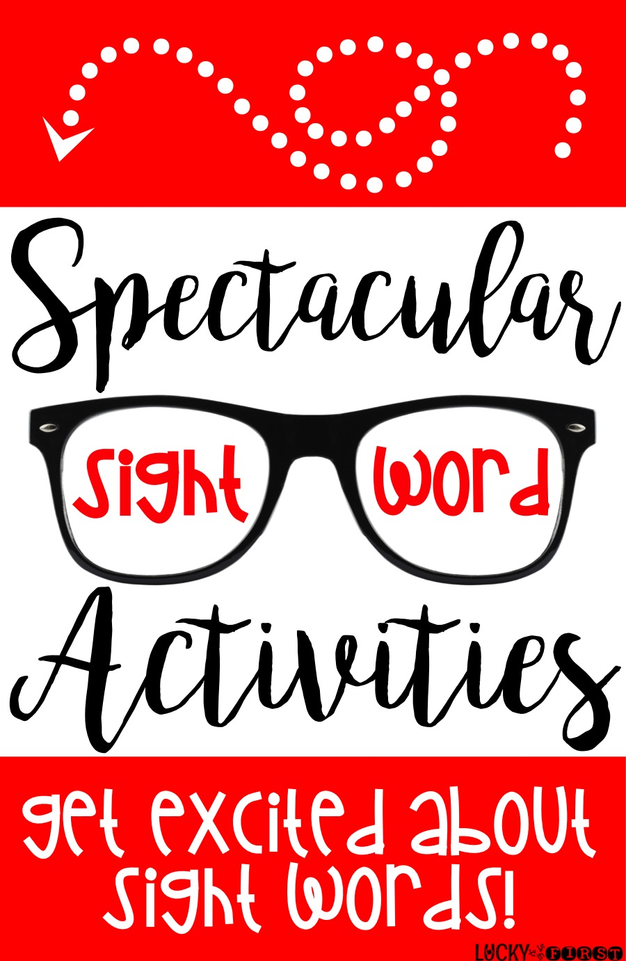 Spectacular Sight Words! Get excited about Sight Words with these motivating ideas!