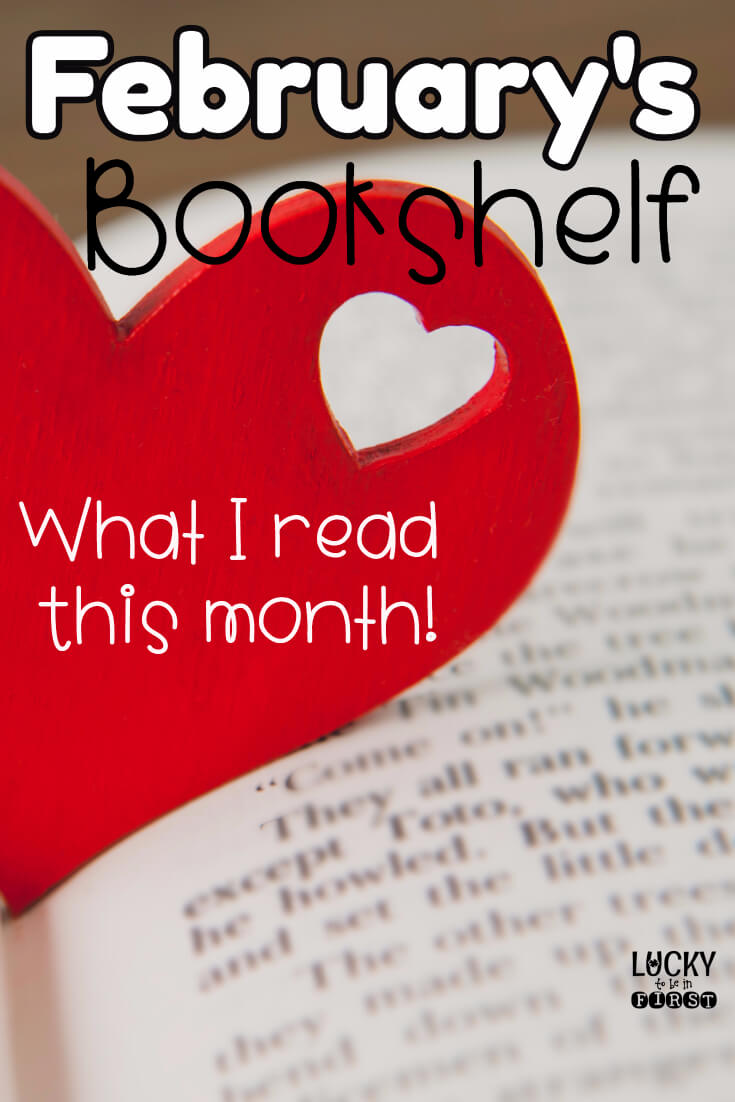 February's Bookshelf: What I Read This Month {and what you should be reading, too!}