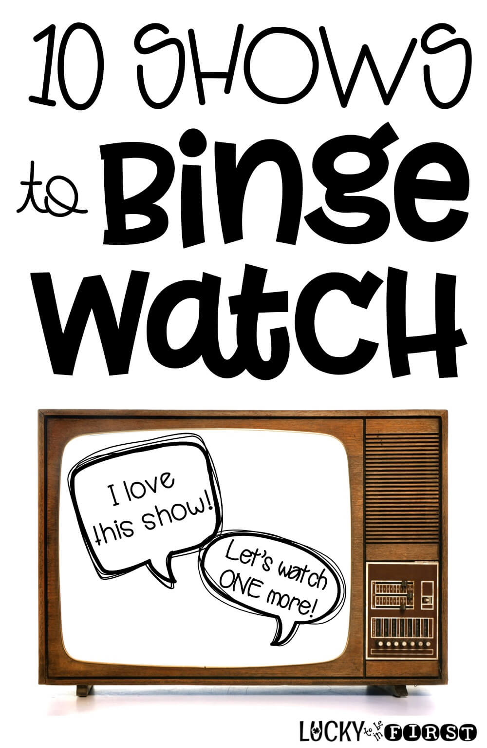 Check out these 10 MUST watch shows to binge on!