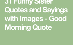 Funny Sister Quotes And Sayings With Images Good Morning Quote