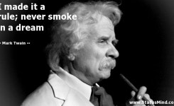 I Made It A Rule Never Smoke In A Dream Mark Twain Quotes