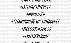 Items Similar To Mom Life Hashtags Funny Mom Quotes Svg Cut Files Cameo Silhouette Cricut On Etsy