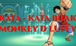 Kata Kata Bijak Anime One Piece Luffy You