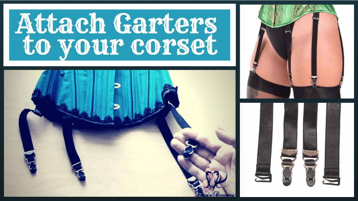 9f4d0c0c6b How to Attach Garter Straps (Suspenders) to Your Corset – Lucy s ...
