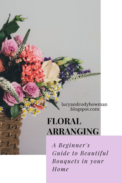 Floral Arranging: A Beginner's Guide to Beautiful Bouquets in your Home