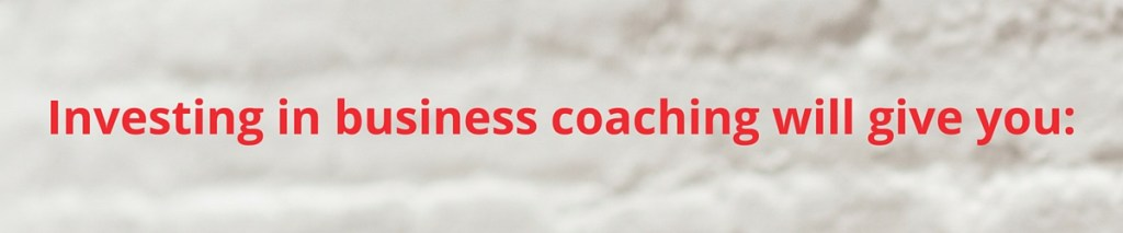 Investing in a business coach will give you confidence, clarity and direction. www.LucyStanyerLifeCoach.com
