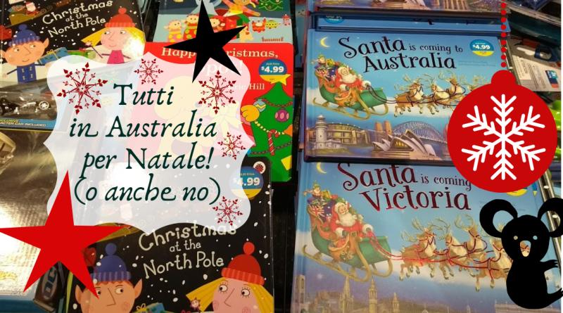 Tutti in Australia per Natale! (o anche no)