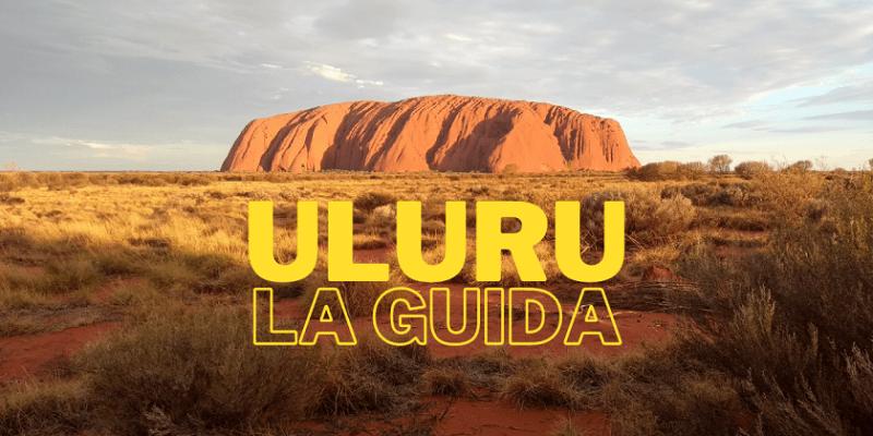 Uluru guida completa al viaggio